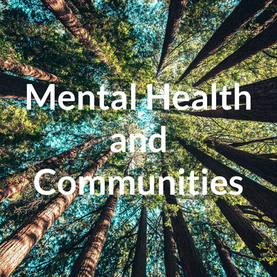Mental Health and Communities: The MARCH network