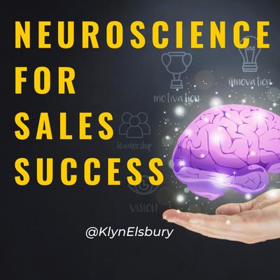 Neuroscience for Sales Success | Klyn Elsbury
