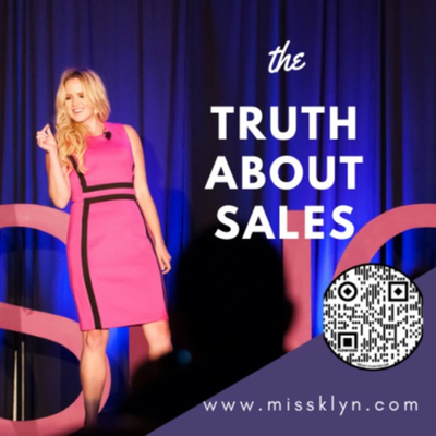 The Truth About Sales | Klyn Elsbury