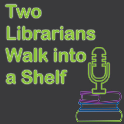 Two Librarians Walk Into a Shelf