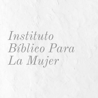 Instituto Bíblico Para La Mujer
