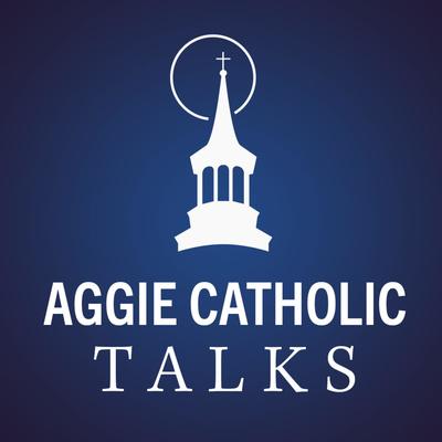 St. Mary's Aggie Catholic Talks