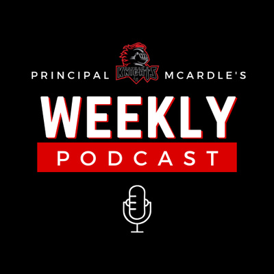Principal McArdle's Weekly Podcast