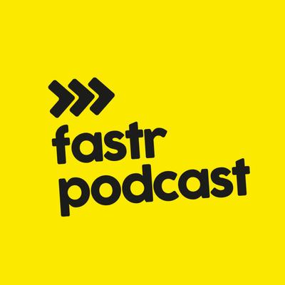 Fastr Podcast