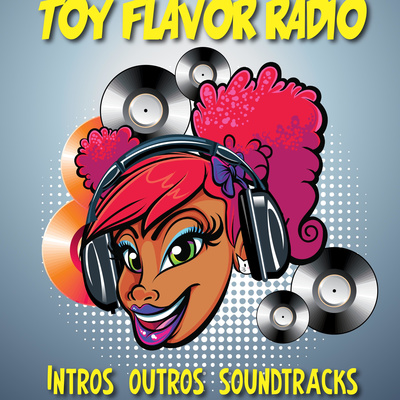 Toy Flavor Radio: Soundtracks