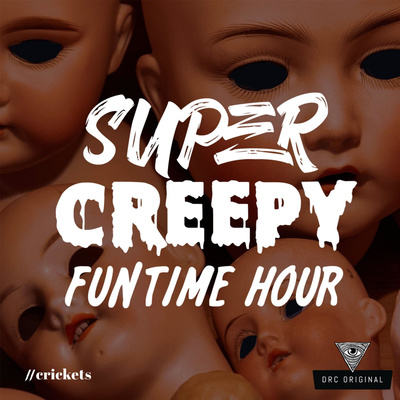 Super Creepy Funtime Hour