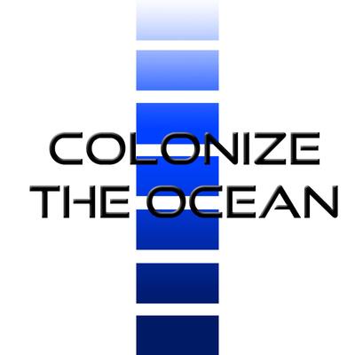 Colonize The Ocean