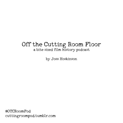 Off The Cutting Room Floor