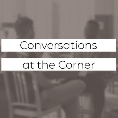 Conversations At The Corner