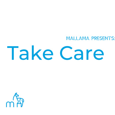 Mallama Presents Take Care Podcast