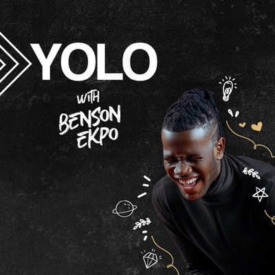 YOLO With Benson Ekpo