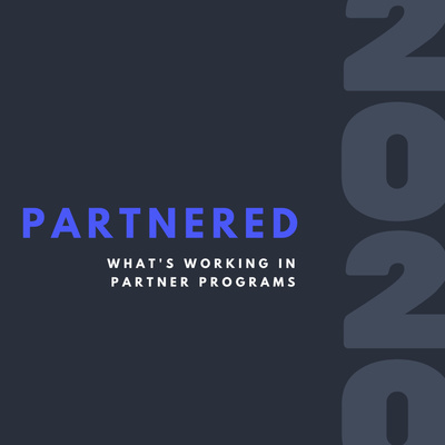 Partnered 2020, The Partner Programs Podcast
