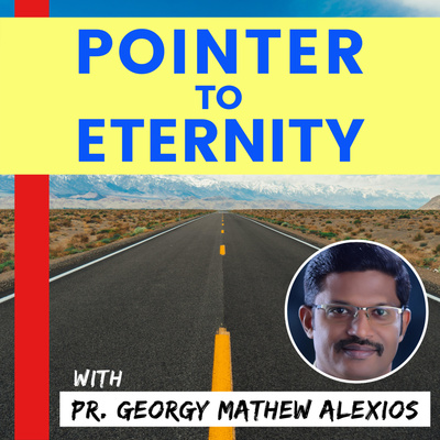 Pointer to Eternity with Pr. Georgy Mathew Alexios