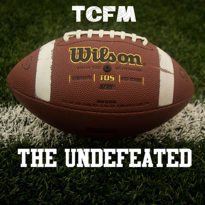 TCFM's The Undefeated