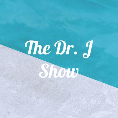 The Dr. J Show