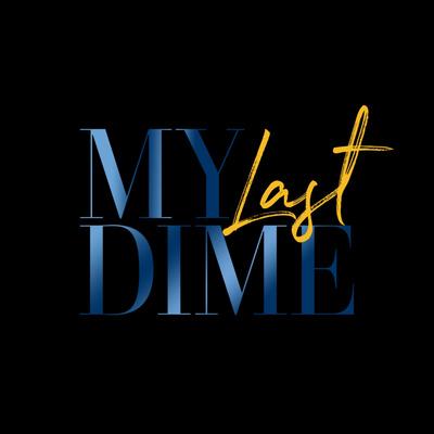 My Last Dime