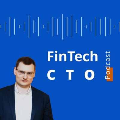 FinTech CTO Podcast