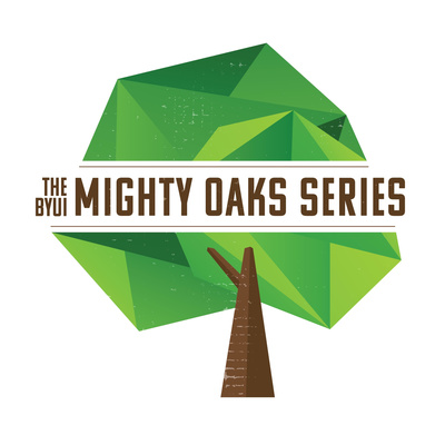 The BYUI Mighty Oaks Series