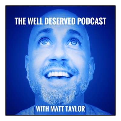 The Well Deserved Podcast