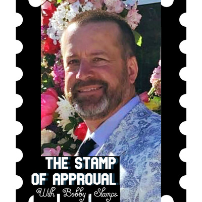 The Stamp Of Approval with Bobby Stamps