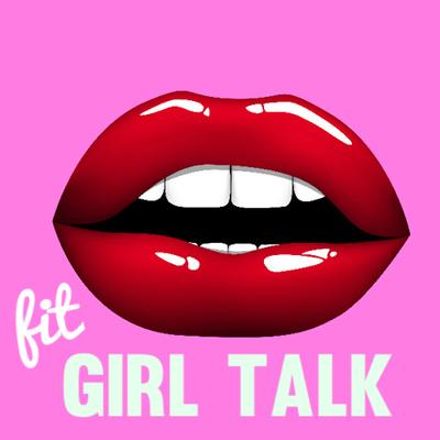 Fit Girl Talk Radio