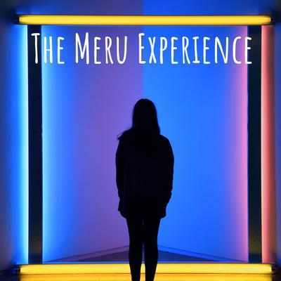 The Meru Experience