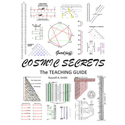 Gurdjieff: Cosmic Secrets - The Teaching Guide. The blueprint to consciousness.