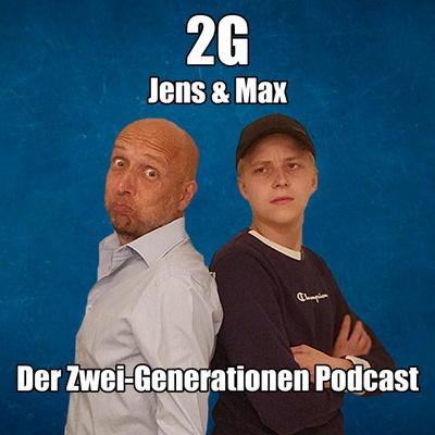 2G: Der Zwei-Generationen-Podcast mit Max und Jens