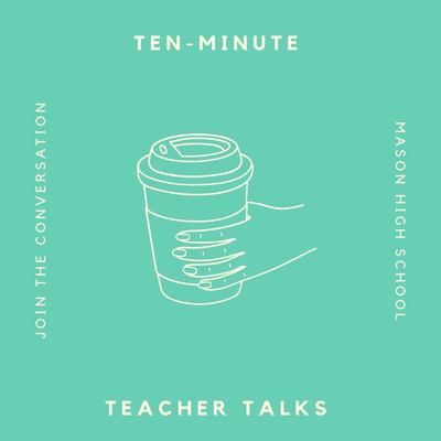 Ten-Minute Teacher Talks