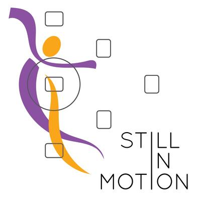 Still in Motion