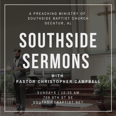 Southside Sermons with Pastor Christopher Campbell