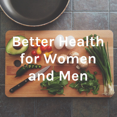 Better Health for Women and Men