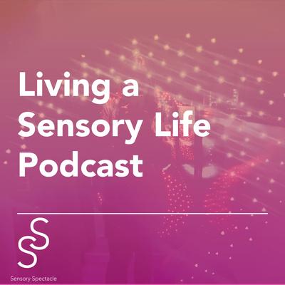 Living a Sensory Life