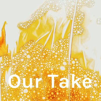 Our Take