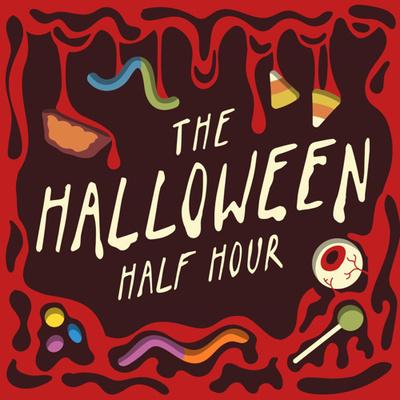The Halloween Half Hour