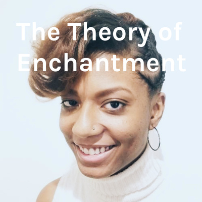 The Theory of Enchantment