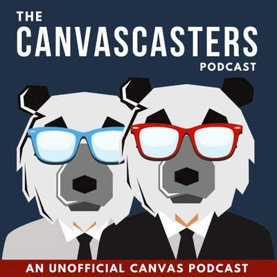 The Canvascasters - An Unofficial Canvas Podcast