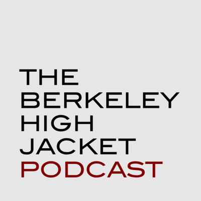 The Berkeley High Jacket Podcast