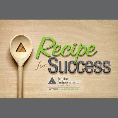 Junior Achievement of South Florida Recipe for Success