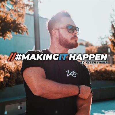 The #MakingIt Happen Show