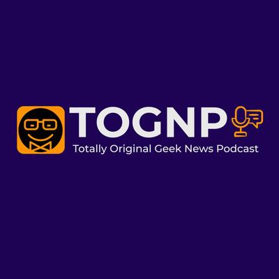 Totally Original Geek News Podcast