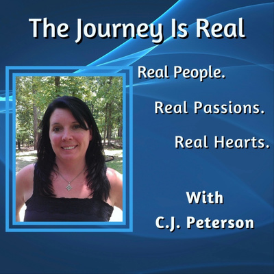 """The Journey Is Real """"Real People, Real Passions, Real Hearts."""""""