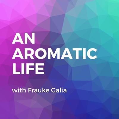 An Aromatic Life