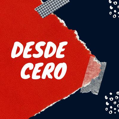 DESDE CERO