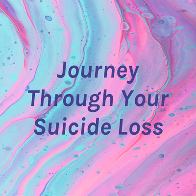 Journey Through Your Suicide Loss