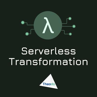 Serverless Transformation