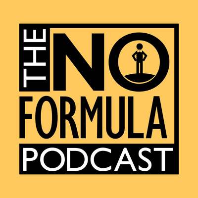 The No Formula Podcast