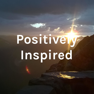 Positively Inspired