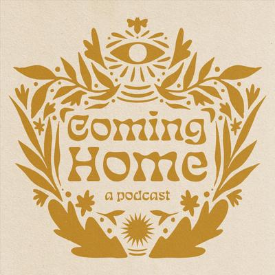 Coming Home Podcast by Alyssa Donato