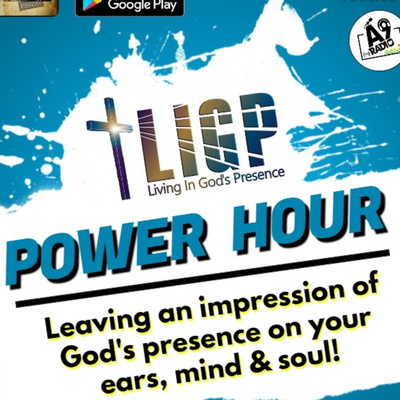 L.I.G.P. (Living In God's Presence) Power Hour